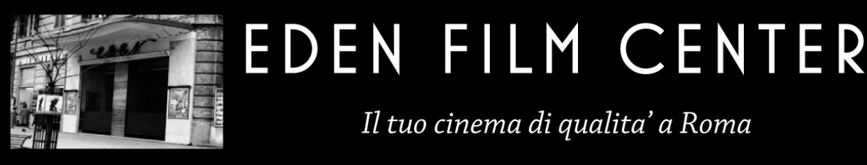 "Eden Film Center "" Il tuo cinema di qualità' a Roma """